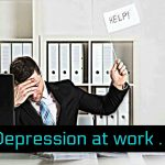 Depression in the Workplace: What We Can Do